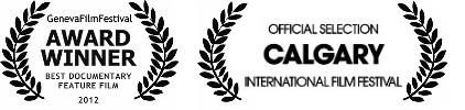 Geneva International Film Festival - Best Documentary Feature Calgary International Film Festival - Official Selection